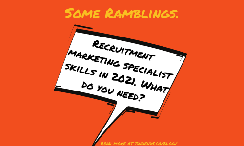 Recruitment marketing specialist skills in 2021. What do you need?
