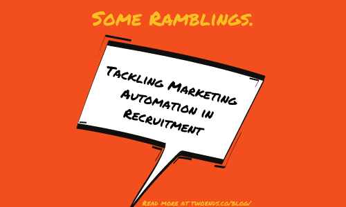 Tackling marketing automation in recruitment.