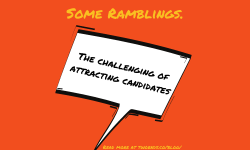 The challenge of attracting candidates.